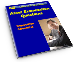 Deposition Checklist: Assets Examination Questions